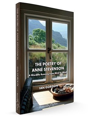The Poetry of Anne Stevenson by Ian Gordon